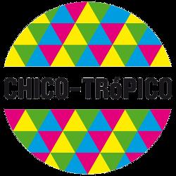 CHICO-TRóPICO